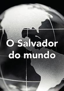 O Salvador do mundo