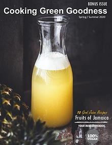 Cooking Green Goodness Magazine | Fruits of Jamaica Issue