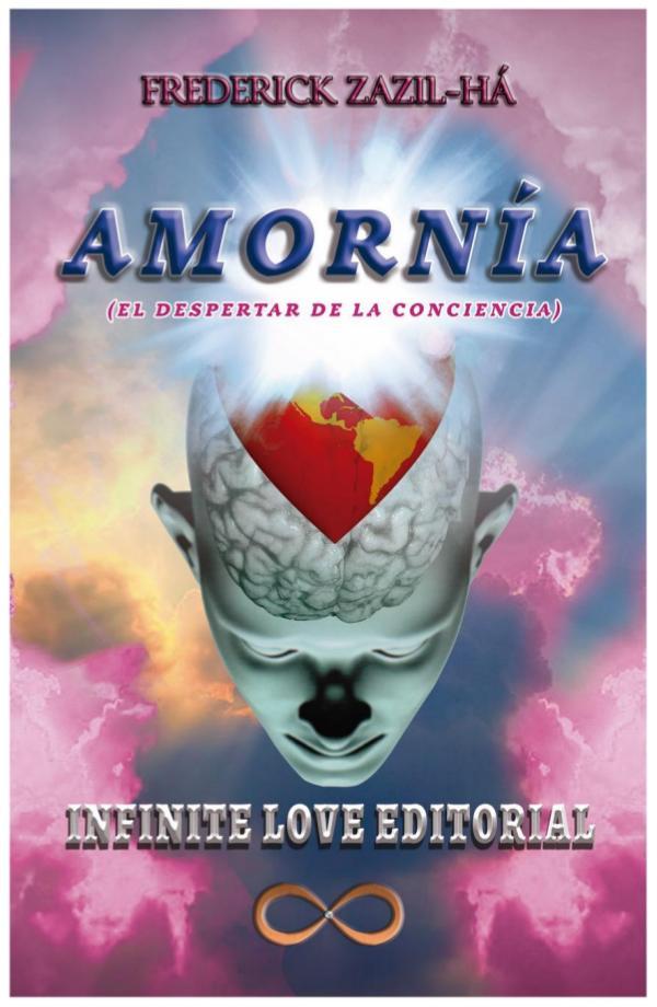 AMORNÍA El despertar de la conciencia Infinite Love Editorial
